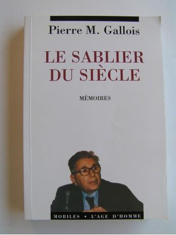 Général Pierre-Marie Gallois - Le sablier du siècle. Mémoires