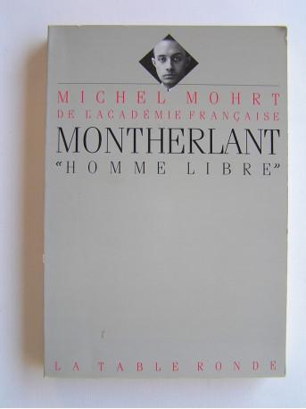 """Michel Mohrt - Montherlant, """"homme libre"""""""