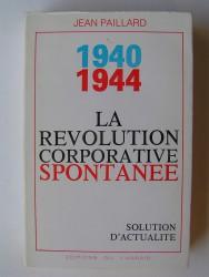 1940 - 1944. La révolution corporative spontanée. Solution d'actualité