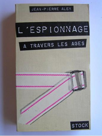 Jean-Pierre Alem - L'espionnage à travers les ages