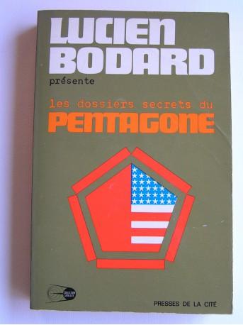 Lucien Bodard - Les dossiers secrets du Pentagone