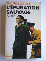 L'épuration sauvage. 1944 - 1945