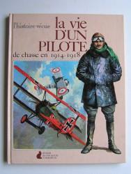La vie d'un pilote de chasse en 1914 - 1918