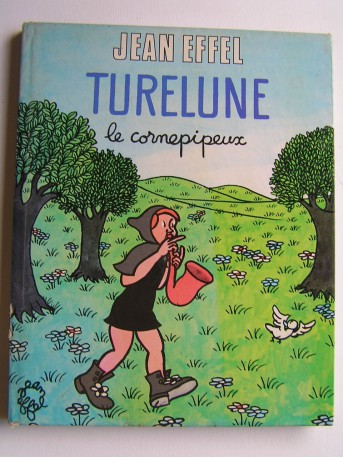 Jean Effel - Turelune, le cornepipeux