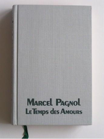 Marcel Pagnol - Le temps des amours. Souvenirs d'enfance