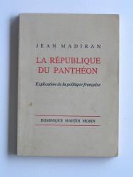 La république du Panthéon. Explication de la politique française