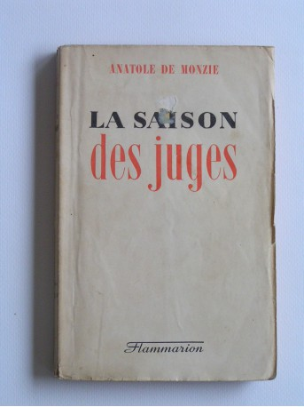 Anatole de Monzie - La saison des juges