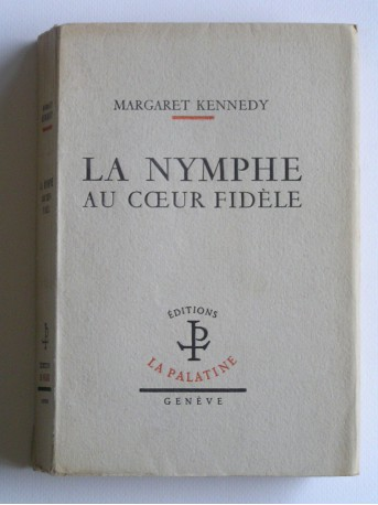 Margaret Kennedy - La nymphe au coeur fidèle