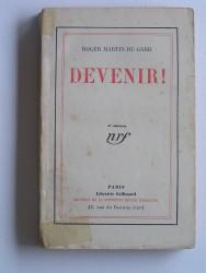 Roger Martin du Gard - Devenir!