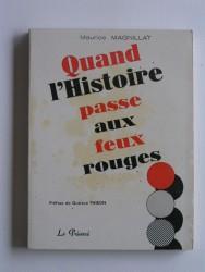Maurice Magnillat - Quand l'histoire passe aux feux rouges