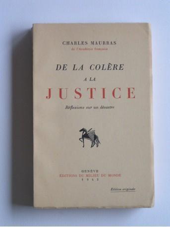 Charles Maurras - De la colère à la justice. Réflexions sur un désastre