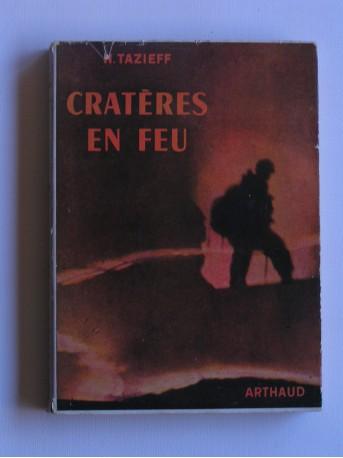 Haroun Tazieff - Cratères en feu