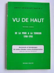 """Collectif - Vu de haut. """"De la peur à la terreur. 1789 - 1793"""""""