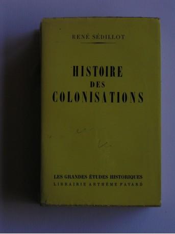René Sédillot - Histoire des colonisations