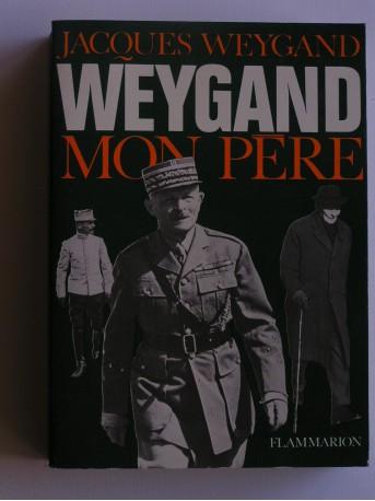 Jacques Weygand - Weygand mon père