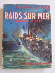 Contre-Amiral R. Lepotier - Raids sur mer. St Nazaire - Dieppe