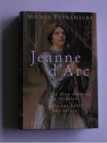 Michel Peyramaure - Jeanne d'Arc