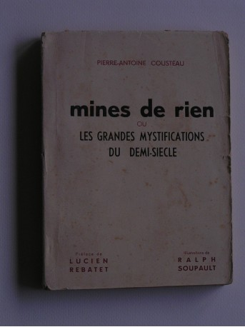 Pierre-Antoine Cousteau - Mines de rien ou les grandes mystifications du demi-siècle
