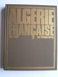 Philippe Héduy - Algérie Française. 1942 - 1962