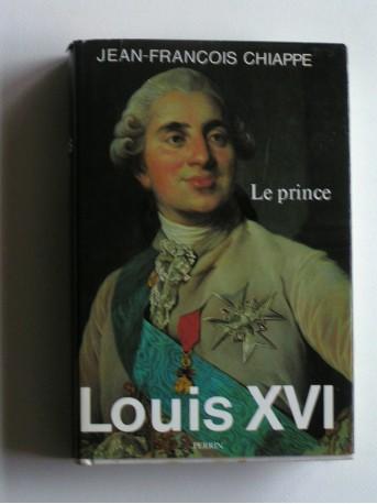 Jean-François Chiappe - Louis XVI. Tome 1