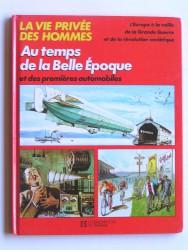 Jacques Poirier - Au temps de la Belle Epoque et des premières automobiles