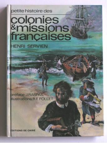 Henri Servien - Petite histoire des colonies te missions françaises