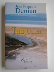 Jean-François Deniau - Tadjoura. Le Crecle des douze Mois