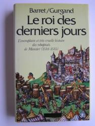 Philippe Barret & Jean-Noël Gurgand - Le roi des derniers jours