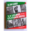 Alain Gandy - La Légion en Indochine. 1885 - 1955