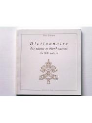 Yves Chiron - Dictionnaire des saints et bienheureux du XXe siècle