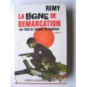 Colonel Rémy - La Ligne de démarcation. Tome 15