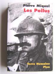 Pierre Miquel - Les Poilus. La France sacrifiée