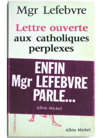 Monseigneur Marcel Lefèbvre - Lettre ouverte aux catholiques perplexes