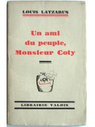 Louis Latzarus - Un ami du peuple, monsieur Coty
