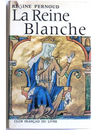 Régine Pernoud - La reine Blanche