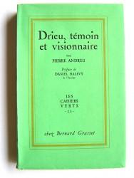 Pierre Andreu - Drieu, témoin et visionnaire